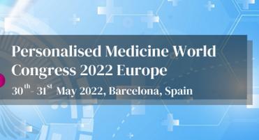 Personalised Medicine World Congress 2022 Europe